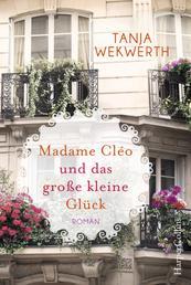 Madame Cléo und das große kleine Glück - Roman