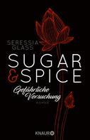 Seressia Glass: Sugar & Spice - Gefährliche Versuchung ★★★★