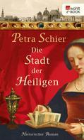 Petra Schier: Die Stadt der Heiligen ★★★★