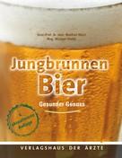Univ.-Prof. Dr. med. Manfred Walzl: Jungbrunnen Bier ★★★★★