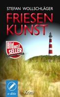 Stefan Wollschläger: Friesenkunst ★★★★