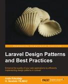 Arda Kilicdagi: Laravel Design Patterns and Best Practices