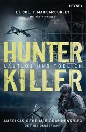 Hunter Killer – Lautlos und tödlich - Amerikas geheimer Drohnenkrieg – Der Insiderbericht