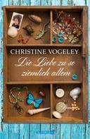 Christine Vogeley: Die Liebe zu so ziemlich allem ★★★★