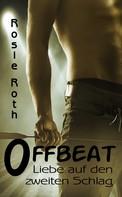 Rosie Roth: OFFBEAT - Liebe auf den zweiten Schlag (ftAtf) ★★★★★