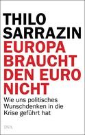 Thilo Sarrazin: Europa braucht den Euro nicht ★★★