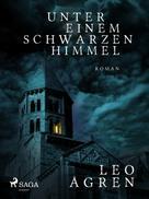Leo Ågren: Unter einem Schwarzen Himmel