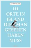 Kai Oidtmann: 111 Orte in Island, die man gesehen haben muss ★★★
