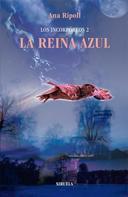 Ana Ripoll: Los Incorpóreos 2. La Reina Azul