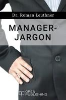 Roman Leuthner: Manager-Jargon