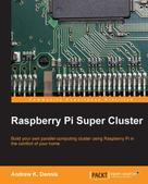 Andrew K. Dennis: Raspberry Pi Super Cluster