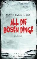 Mary-Jane Riley: All die bösen Dinge ★★★★
