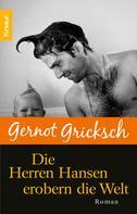Gernot Gricksch: Die Herren Hansen erobern die Welt ★★★★