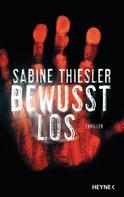 Sabine Thiesler: Bewusstlos ★★★★