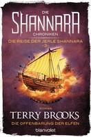 Terry Brooks: Die Shannara-Chroniken: Die Reise der Jerle Shannara 3 - Die Offenbarung der Elfen ★★★★★