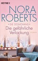 Nora Roberts: Die Donovans 1. Die gefährliche Verlockung ★★★★