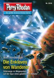 """Perry Rhodan 2919: Die Enklaven von Wanderer - Perry Rhodan-Zyklus """"Genesis"""""""