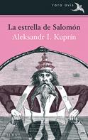 Aleksandr I. KUPRÍN: La estrella de Salomón