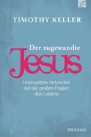 Timothy Keller: Der zugewandte Jesus