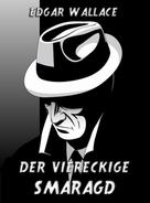 Edgar Wallace: Der viereckige Smaragd ★★