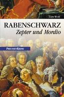 Tom Wolf: Rabenschwarz - Zepter und Mordio ★★★★