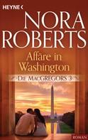 Nora Roberts: Die MacGregors 3. Affäre in Washington ★★★★