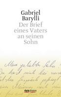 Gabriel Barylli: Der Brief eines Vaters an seinen Sohn