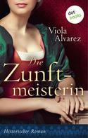 Viola Alvarez: Die Zunftmeisterin