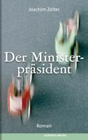 Joachim Zelter: Der Ministerpräsident ★★★★