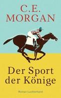 C. E. Morgan: Der Sport der Könige ★★