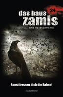 Susanne Wilhelm: Das Haus Zamis 34 - Sonst fressen dich die Raben!
