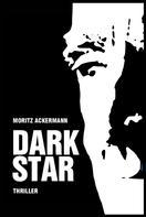Moritz Ackermann: Dark Star
