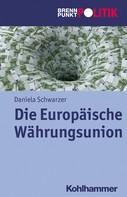 Daniela Schwarzer: Die Europäische Währungsunion