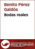 Benito Pérez Galdós: Bodas reales
