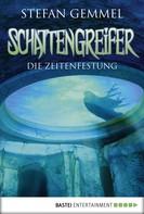 Stefan Gemmel: Schattengreifer - Die Zeitenfestung ★★★★★
