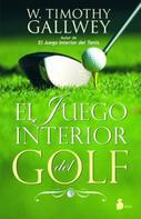 W. Timothy Gallwey: El juego interior del golf