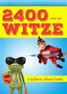 Leo Lachalarm: 2400 neue Witze - Lachen ohne Ende. Das große Witzebuch für die XXL-Portion Humor (Illustrierte deutsche Ausgabe) ★★
