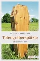 Harald J. Marburger: Totengräberspätzle ★★★★