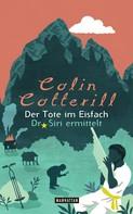 Colin Cotterill: Der Tote im Eisfach - Dr. Siri ermittelt 5 - ★★★★