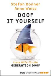 Doof it yourself - Erste Hilfe für die Generation Doof