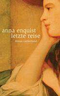 Anna Enquist: Letzte Reise ★★★★★