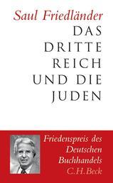 Das Dritte Reich und die Juden - Die Jahre der Verfolgung 1933-1939. Die Jahre der Vernichtung 1939-1945