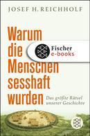 Josef H. Reichholf: Warum die Menschen sesshaft wurden ★★★★