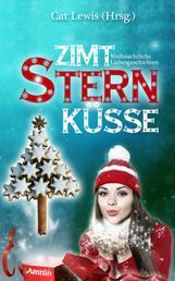 Zimtsternküsse 1: Weihnachtliche Liebesgeschichten