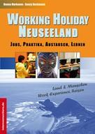 Georg Beckmann: Working Holiday Neuseeland - Jobs, Praktika, Austausch, Lernen