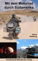 Rainer Riddering: Mit dem Motorrad durch Südamerika ★★★★