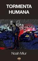 Noah Miur: Tormenta humana ★★★★★
