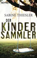 Sabine Thiesler: Der Kindersammler ★★★★