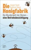Jürgen Tautz: Die Honigfabrik ★★★★