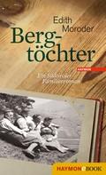 Edith Moroder: Bergtöchter ★★★★